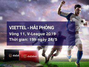 Viettel vs Hải Phòng: Kèo bóng đá Dafabet ngày 24/5 vleague