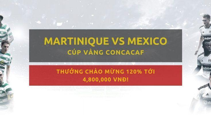 Gợi ý đặt cược Martinique vs Mexico Nhà cái Dafabet ngày 2406