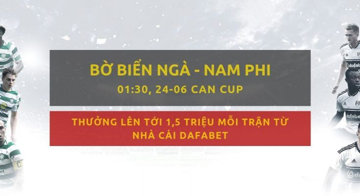 Dafabet kèo bóng đá Bờ Biển Ngà vs Nam Phi ngày 24/06
