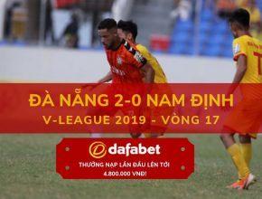 Video xem lại Đà Nẵng 2-0 Nam Định (V-League 2019 - Vòng 17)