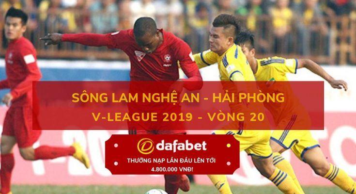 [V-League 2019, Vòng 20] Sông Lam Nghệ An vs Hải Phòng dafabet