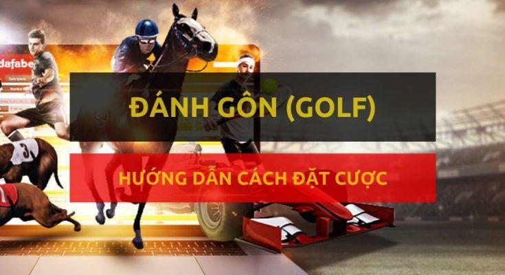 dafabet-huong-dan-dat-cuoc-mon-danh-gon-golf