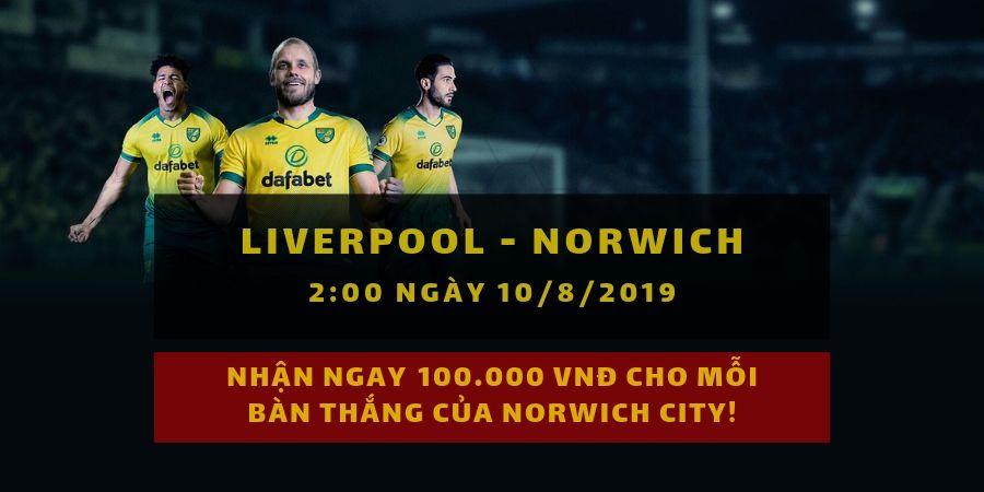 dafabet khuyen mai 300k - Đặt cược vào trận Liverpool - Norwich City