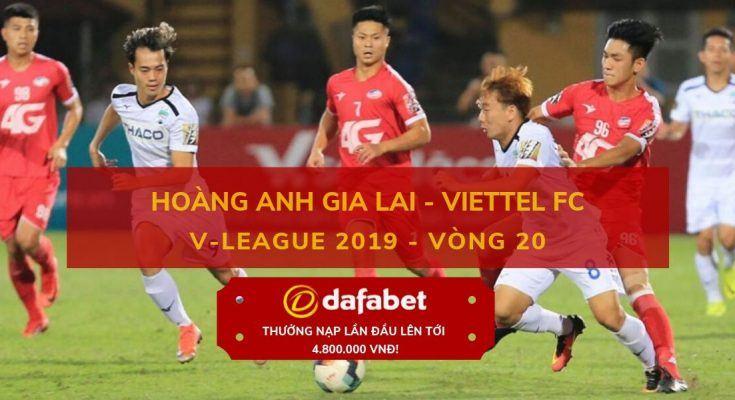 soi keo [V-League 2019, Vòng 20] Hoàng Anh Gia Lai vs Viettel