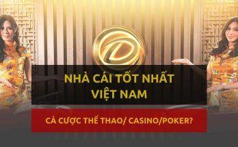 Nhà cái đặt cược Thể thao & Casino nào tốt nhất Việt Nam 2019