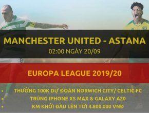[Vòng bảng C2] Manchester United vs Astana soi keo dafabet