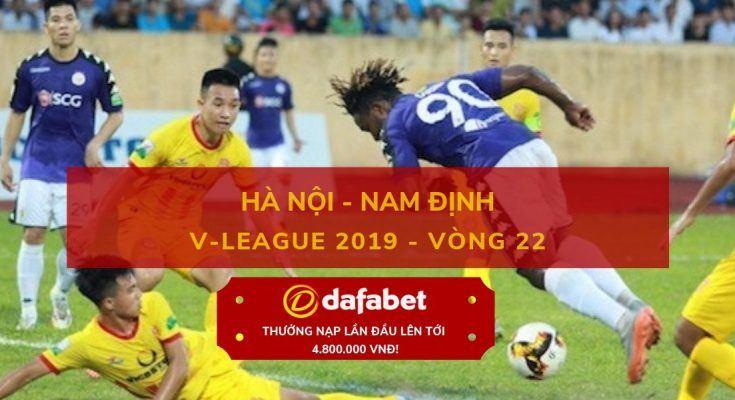 dafabet [V-League 2019, Vòng 22] Hà Nội FC vs Nam Định