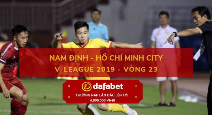 dafabet [V-League 2019, Vòng 23] Nam Định vs TP.Hồ Chí Minh