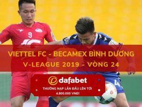 dafabet [V-League 2019, Vòng 24] Viettel vs Bình Dương