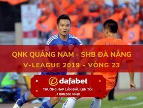 du doan ket qua v-league [V-League 2019, Vòng 23] Quảng Nam vs Đà Nẵng dafabet