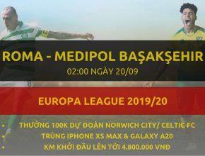 keo nha cai [Vòng bảng C2] Roma vs Medipol Basaksehir dafabet