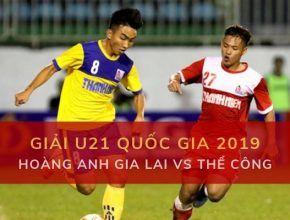 Giải U21 Quốc Gia: Đặt cược U21 Hoàng Anh Gia Lai vs Thể Công
