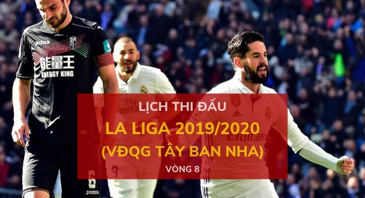 lich-thi-dau-la-liga-2019-20-tuan-nay-vong-8-dafabet