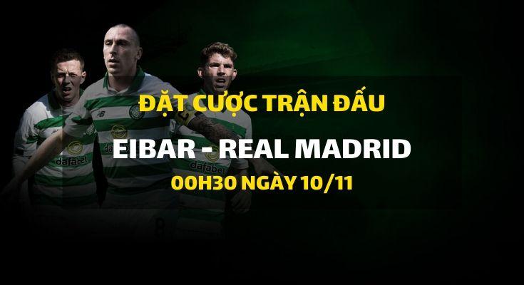 Eibar - Real Madrid (00h30 ngày 10/11)