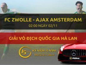 FC Zwolle - Ajax Amsterdam (02h00 ngày 02/11)