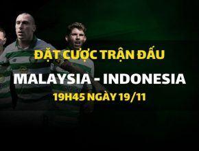 Malaysia - Indonesia (19h45 ngày 19/11)