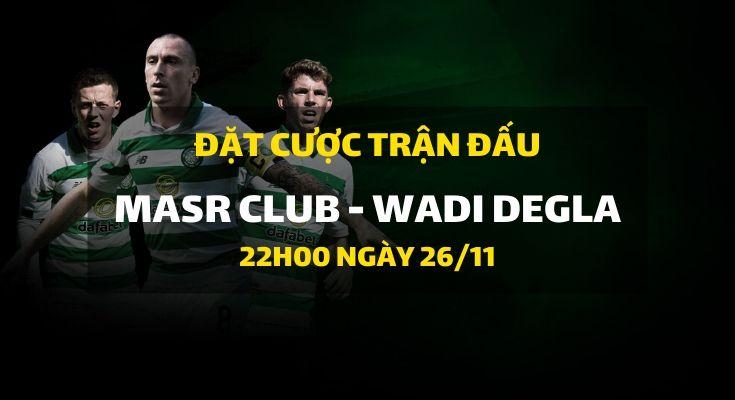 Masr Club - Wadi Degla (22h00 ngày 26/11)