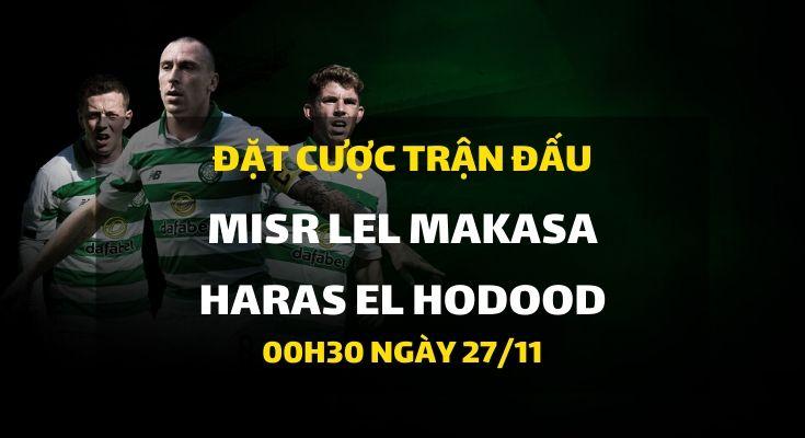 Misr Lel Makasa - Haras El Hodood (00h30 ngày 27/11)