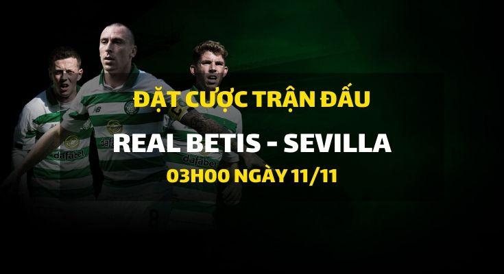 Real Betis - Sevilla (03h00 ngày 11/11)