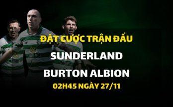 Sunderland - Burton Albion (02h45 ngày 27/11)