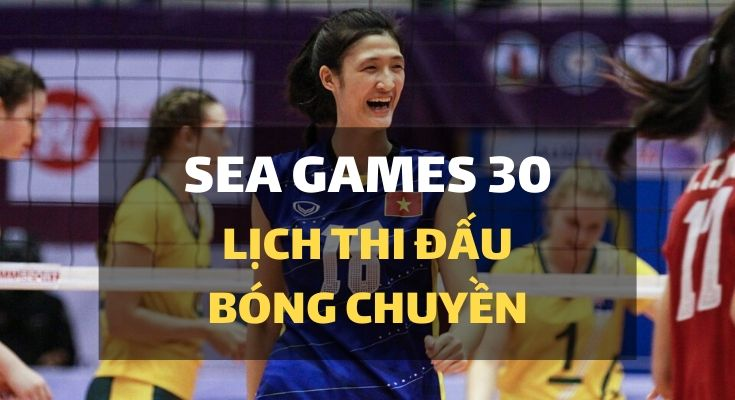 sea-games-30-lich-thi-dau-bong-chuyen-nu-dt-viet-nam