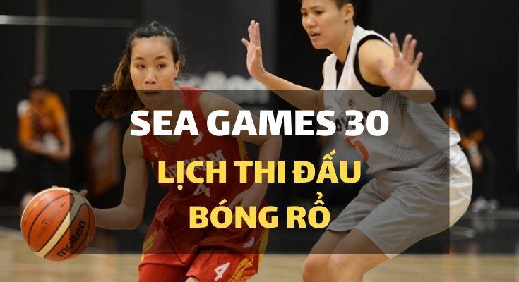 sea-games-30-lich-thi-dau-bong-ro
