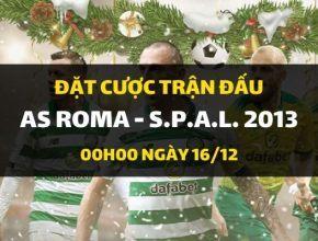 AS Roma - S.p.a.l. 2013 (00h00 ngày 16/12)