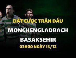 Borussia Monchengladbach - Basaksehir FK (03h00 ngày 13/12)