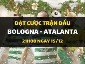 Bologna - Atalanta Calcio (21h00 ngày 15/12)