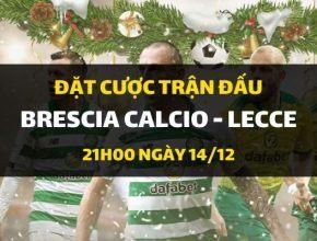 Brescia Calcio - Lecce (21h00 ngày 14/12)