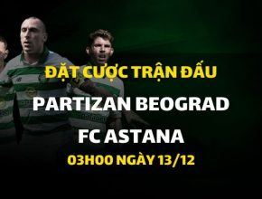 Partizan Beograd - FC ASTANA (03h00 ngày 13/12)