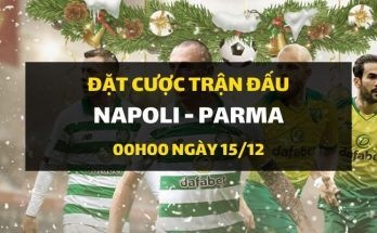 Napoli - Parma (00h00 ngày 15/12)