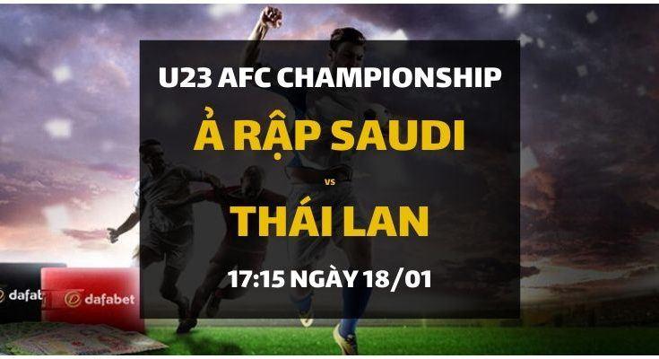 Dự đoán Ả Rập Saudi - Thái Lan (18/01): Tứ kết U23 Championship Châu Á