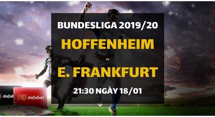 Tip bóng đá TSG Hoffenheim - Eintracht Frankfurt (21h30 ngày 18/01)