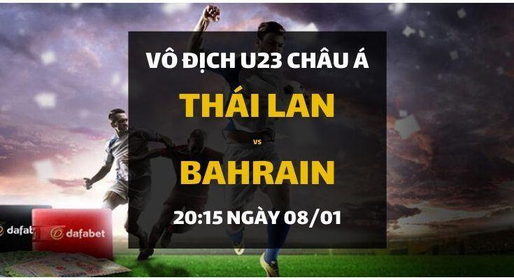 Đặt cược U23 AFC Championship: Thái Lan - Bahrain (20h15 ngày 08/01)