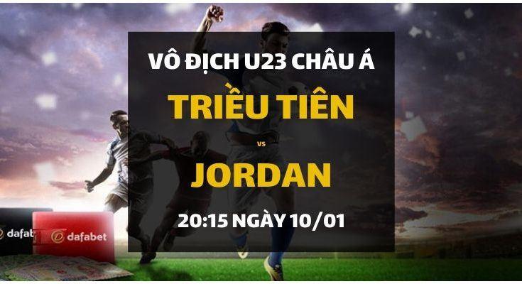 Đặt cược U23 Châu Á trận Triều Tiên - Jordan (20h15 ngày 10/01)