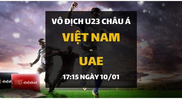 Đặt cược U23 Châu Á 2020: Việt Nam - UAE (17h15 ngày 10/01)