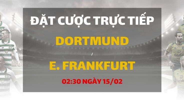 Borussia Dortmund - Eintracht Frankfurt (02h30 ngày 15/02)