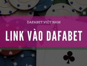 Link vào Dafabet Việt Nam - Nhà cái tặng tiền cược free